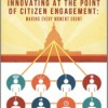 Innovating at the Point of Citizen Engagement: 7 Government Stories